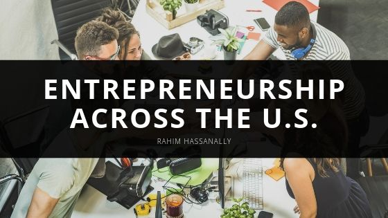 Rahim Hassanally - Entrepreneurship Across the U.S.
