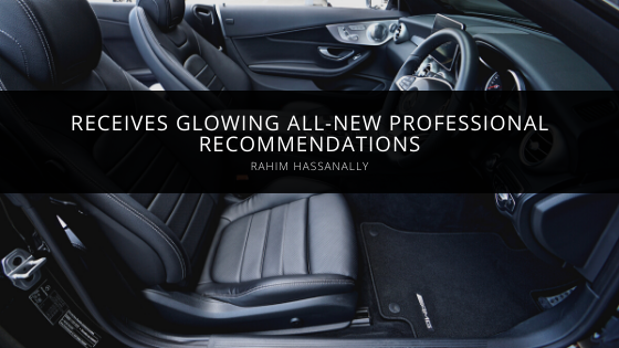 Rahim Hassanally Receives Glowing All-New Professional Recommendations