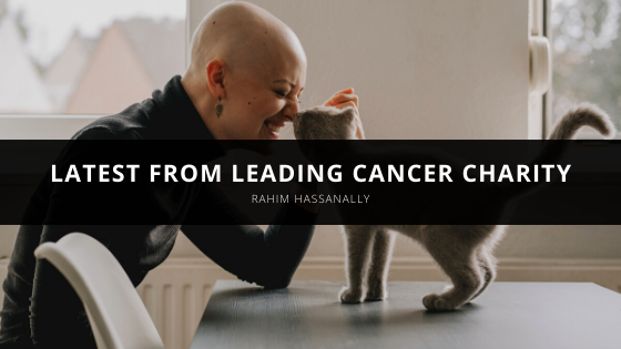 Rahim Hassanally shares latest from leading cancer charity